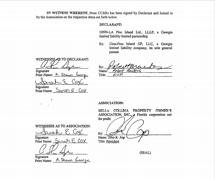 IN WITNESS WHEREOF, these CC&Rs has been signed by Declarant and Joined in