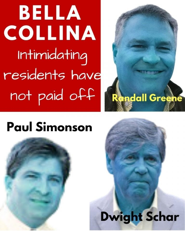 Intimidating residents have not paid off – Bella Collina