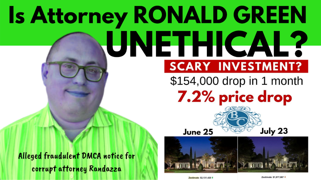 IS ATTORNEY RONALD GREEN UNETHICAL?