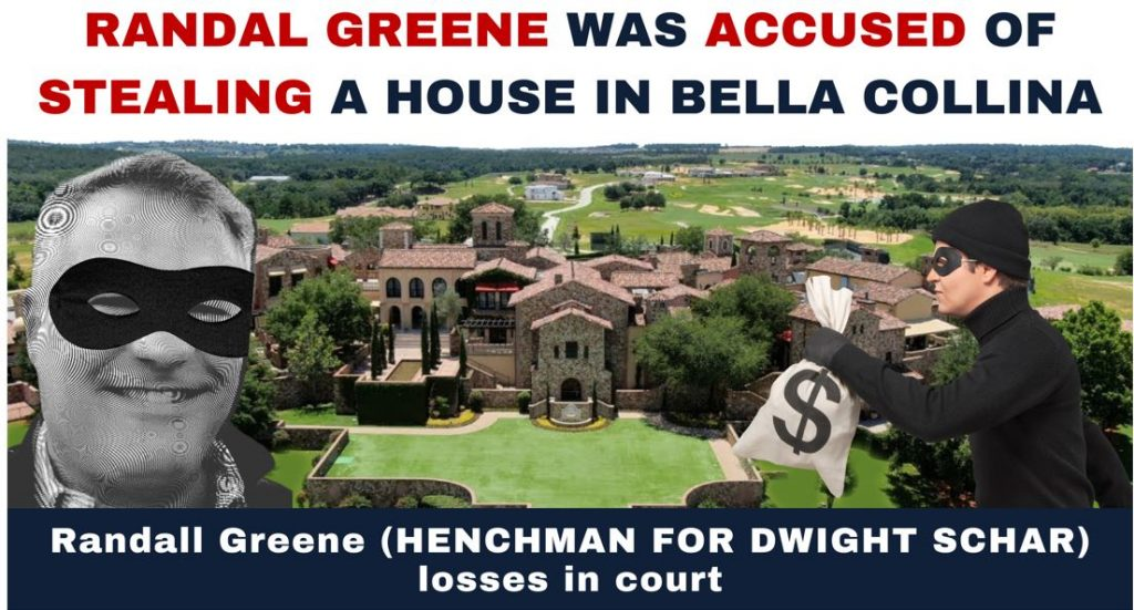 RANDAL GREENE WAS ACCUSED OF STEALING A HOUSE IN BELLA COLLINA